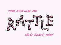 Rattle These Bones