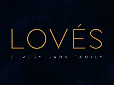 LOVES - CLASSY SANS FAMILY classy modern sans serif beautiful sans