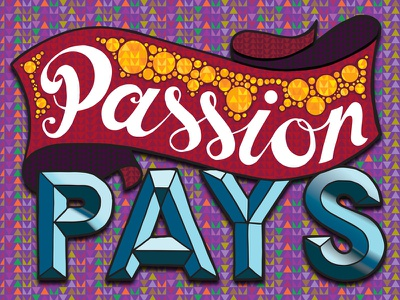 Passion PAYS quote positive affirmation typography lettering