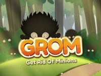 GROM - get Rid Of Minions