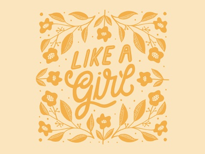 Like a Girl type texture flat ipad procreate yellow women girl feminism feminist flowers leaves floral illustration lettering typography