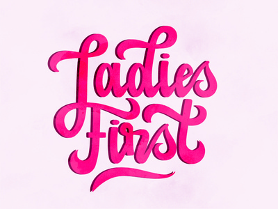 Ladies First Lettering