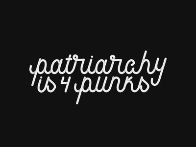 patriarchy is 4 punks