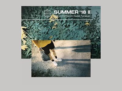 SUMMER '18 II 35mm film photography film grain disposable camera summer vintage retro layout typography