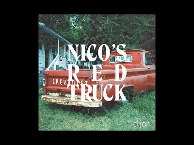 Nico's Red Truck art direction cover art song dijon photography 35mm typogaphy album artwork album cover album art