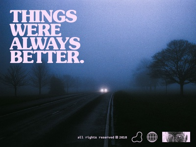 Things Were Always Better serif retro cover cover art art sad layout 35mm nostalgia photography typography