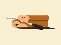Can't Feel My Bread