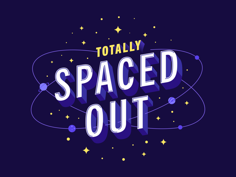 Totally Space Out typography lettering funny stars spaced out astronomy space
