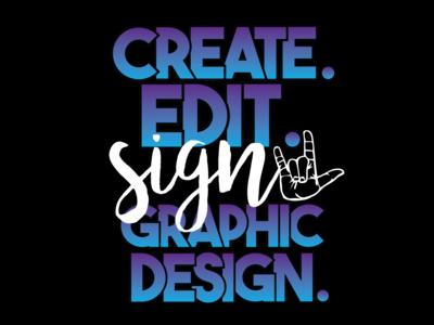 Create. Edit. Sign. Graphic Design (Niche)