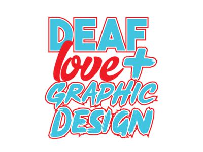 Deaf Love + Graphic Design