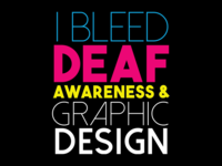 I Bleed Deaf Awareness & Graphic Design