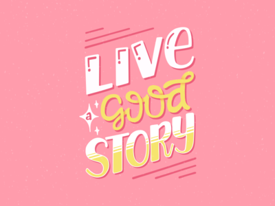 Live a Good Story lettering