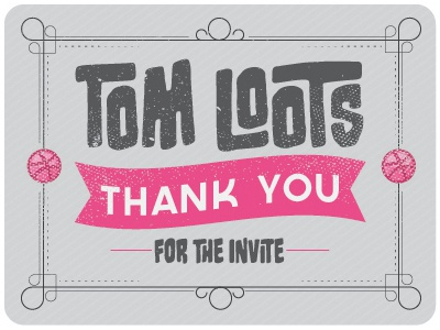 Thank You Tom loots!