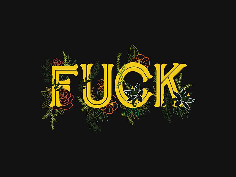 Fuck flower flowers floral fuck type letter hand drawn drawn type letters lettering hand lettering typography illustration