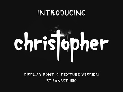 CHRISTOPHER-DISPLAY FONT & TEXTURE VERSION handwriting display font cute adorable famous elegant grunge film play horor strong display texture bold