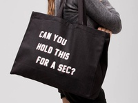 Can You Hold This For A Sec? Weekender Tote Bag Design