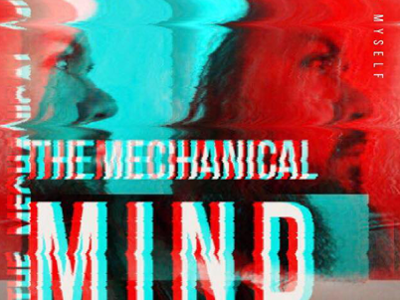 THE MECHANICAL MIND / Album Cover red cyan blue video music typography glitch digital graphic design