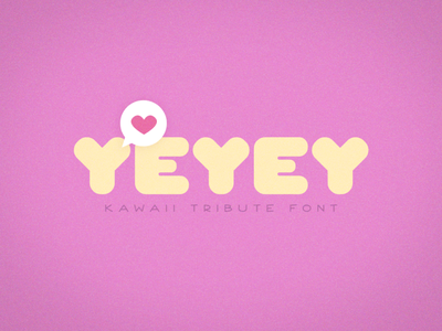 Yeyey - Kawaii Tribute Font font cool typography font design typeface kawaii