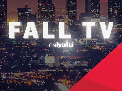 Fall TV On Hulu - concept glow typography fall tv hulu city white