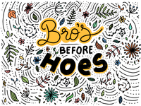 Bro's before hoes