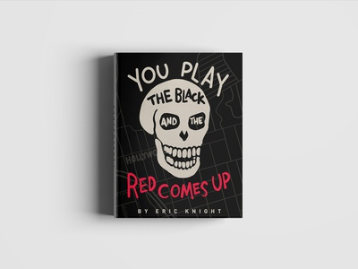 Book Cover - You Play The Black And The Red Comes Up