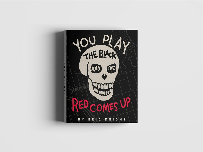 Book Cover - You Play The Black And The Red Comes Up sketch black and white mockup cover book map hollywood skull