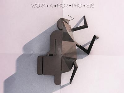 Workamorphosis