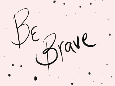 BE BRAVE iphone illustration lettering iphone wallpaper