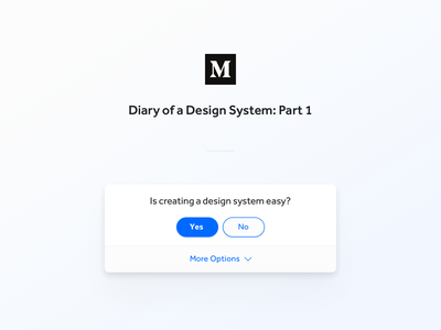 Creating a Design System • Medium Article interface ui inventory product design design ui  ux ux ui medium article medium process team design system