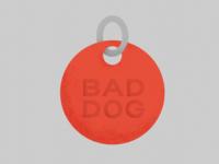 Hi, my name is Bad Dog