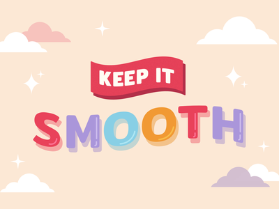 Keep it smooth 🧁️ typography design colors cute art artwork life positive vibes positivity vector illustration colorful illustration art illustration typography