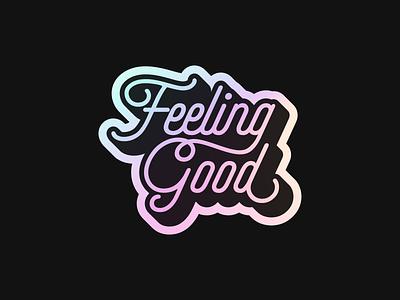 Feeling Good, Like I Should vector figma sticker 80s colorful glossy monoline shadow happy fun good feeling typography rainbow retro sticker mule holographic free rebound playoff