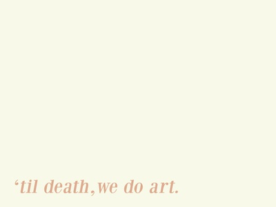 'til death we do art. art designing photoshop