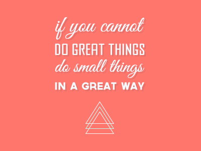 If You Can't Do Great Things... inspiration typography posterdesign graphicdesign design quote