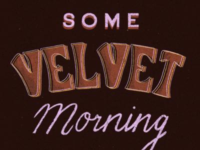 Some Velvet Morning lettering