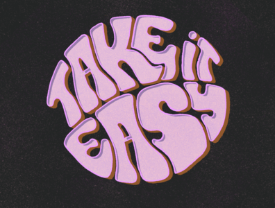 Take it easy for a little while