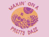 Wakin' on a pretty daze