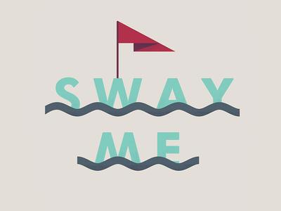SwayMe nautical typography illustration design