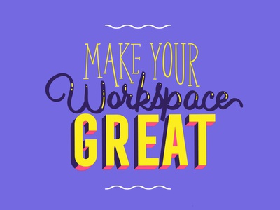 Make Your Workspace Great