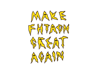 fhtagn again great make trump cthulhu fhtagn display illustration death calligraphy font