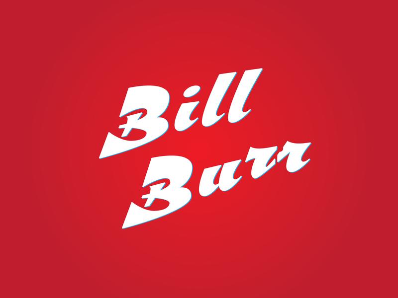 Bill Burr logo calligraphy lettering jokes joker comedians comedian comedy standup stand burr bill