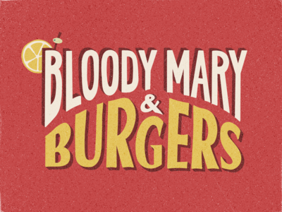 bloody mary & burgers
