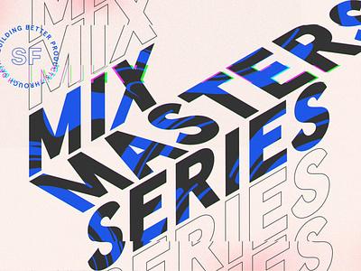 Mixed Masters Series event typogaphy tech design event branding