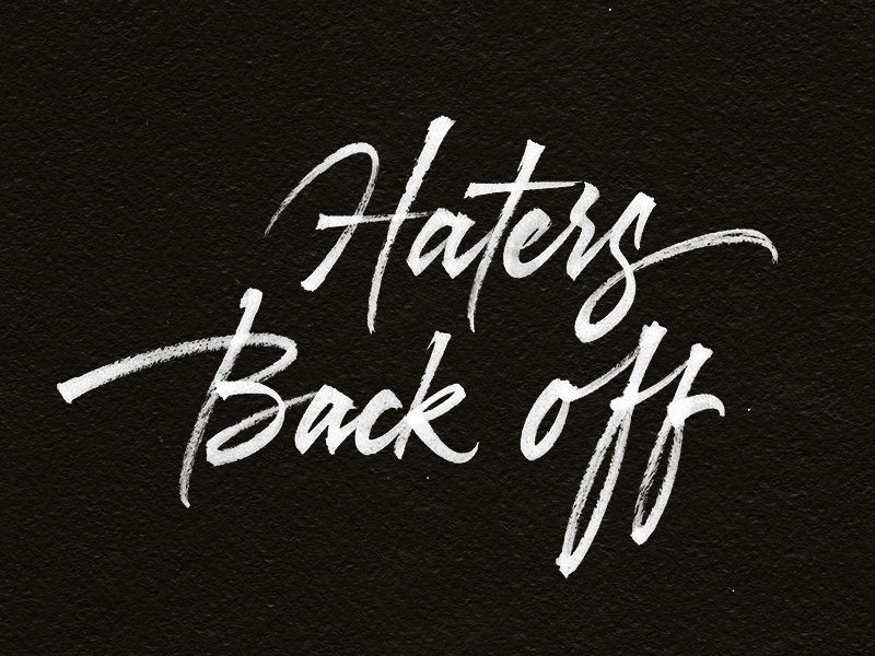 Haters back off calligraphy type brush lettering back office haters
