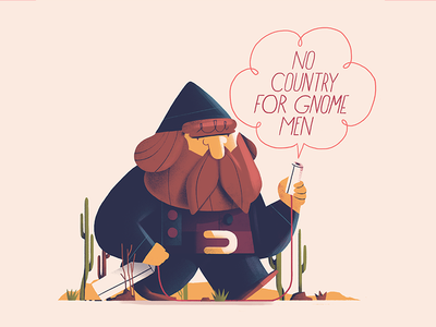 No Country for Gnome Men