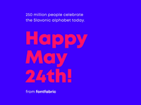 Happy May 24th from Bulgaria! кириллица typeface design cyrillic type design type font typography font family font design typeface typefoundry fontfabric