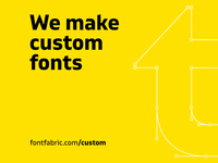 We make custom fonts