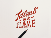 Talent Is A Flame