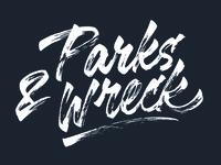 Parks & Wreck