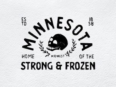 Minnesota Home of the Strong & Frozen